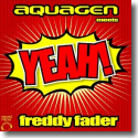 Cover:  Aquagen Meets Freddy Fader - Yeah!