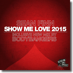 Cover: Sean Finn - Show Me Love 2015