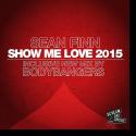 Cover: Sean Finn - Show Me Love 2015