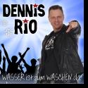 Cover:  Dennis Rio - Wasser ist zum waschen da