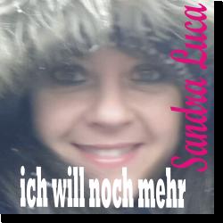 Cover: Sandra Luca - Ich will noch mehr