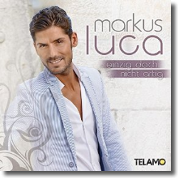 Cover: Markus Luca - Einzig doch nicht artig