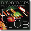 Cover:  Bodybangers feat. Victoria Kern - To The Club