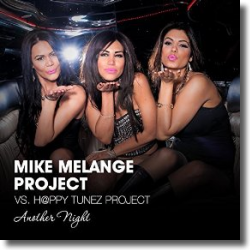 Cover: Mike Melange Project vs. H@ppy Tunez Project - Another Night