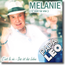 Cover: Papa Leo - Melanie (C'est la vie)