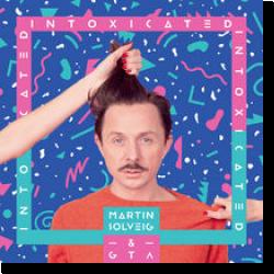 Cover: Martin Solveig & GTA - Intoxicated