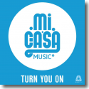 Cover:  MI CASA - Turn You On