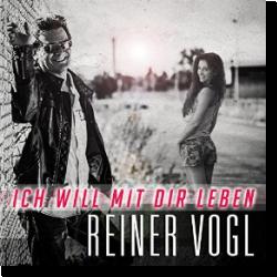Cover: Reiner Vogl - Ich will mit dir leben