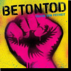 Cover: Betontod - Traum von Freiheit