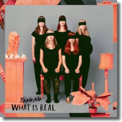 Cover: Tikkle Me - What Is Real