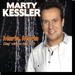 Cover: Marty Kessler - Maria Maria (Sag mir, wo bist du?)