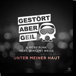 Cover: Gestört aber GeiL & Koby Funk feat. Wincent Weiss - Unter meiner Haut