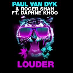 Cover: Paul van Dyk & Roger Shah feat. Daphne Khoo - Louder