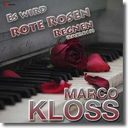 Cover: Marco Kloss - Es wird rote Rosen regnen (RMX 2k15)
