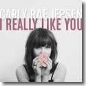 Cover: Carly Rae Jepsen - I Really Like You