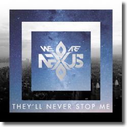 Cover: (We Are) Nexus - They'll Never Stop Me
