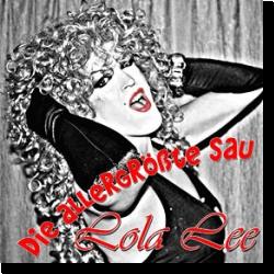 Cover: Lola Lee - Die allergrößte Sau