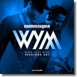 Cover: Wake Your Mind Sessions 001 - Cosmic Gate