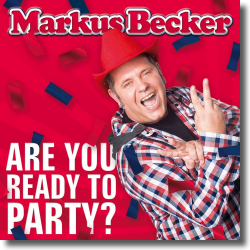 Cover: Markus Becker - Are You Ready To Party?