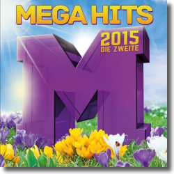 Cover: MegaHits 2015 - Die Zweite - Various Artists