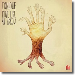 Cover: Tonique - Move Like An Arrow