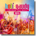 Cover:  Holi Gaudy 2015 - Colour Your Day! - Various Artists
