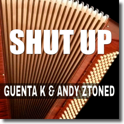 Cover: Guenta K & Andy Ztoned - Shut Up