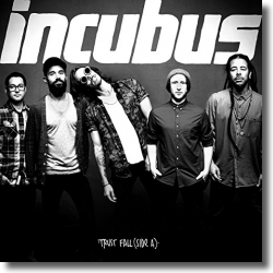 Cover: Incubus - Trust Fall (Side A)