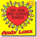 Cover:  Andy Luxx - Wir sind eine große Familie