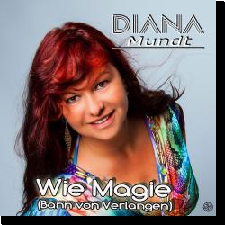 Cover: Diana Mundt - Wie Magie (Bann von Verlangen)