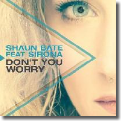 Cover: Shaun Bate feat. Sirona - Don't You Worry
