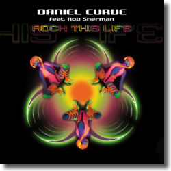 Cover: Daniel Curve feat. Rob Sherman - Rock This Life