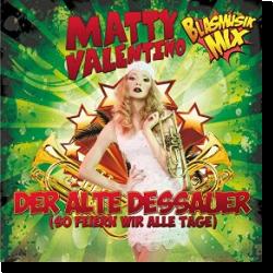 Cover: Matty Valentino - Der alte Dessauer (So feiern wir alle Tage)
