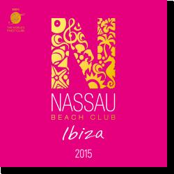 Cover: Nassau Beach Club Ibiza 2015 - Various Artists