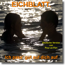 Cover: Eichblatt. - Ich pass gut auf dich auf