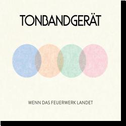 Cover: Tonbandgerät - Wenn das Feuerwerk landet