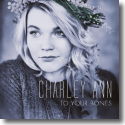 Cover:  Charley Ann - To Your Bones