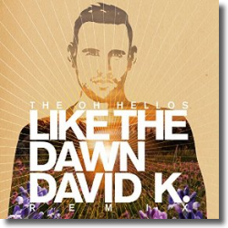 Cover: The Oh Hellos - Like The Dawn (David K. Radio Mix)