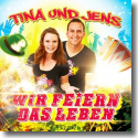 Cover:  Tina & Jens - Wir feiern das Leben
