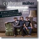 Cover:  Phrasenmäher - Overfucked & Underschmused