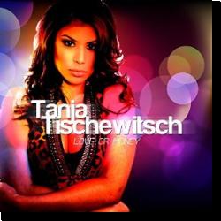 Cover: Tanja Tischewitsch - Love Or Money