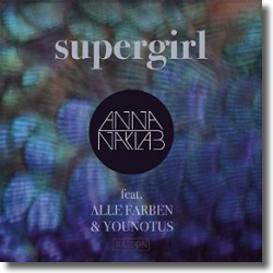 Cover: Anna Naklab feat. Alle Farben & YouNotUs - Supergirl