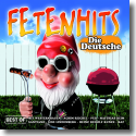Cover:  FETENHITS   Die Deutsche - Best Of - Various Artists