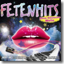 Cover:  FETENHITS Neue Deutsche Welle - Best Of - Various Artists
