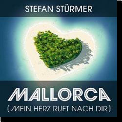 Cover: Stefan Stürmer - Mallorca (Mein Herz ruft nach Dir)