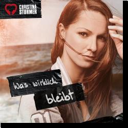 Cover: Christina Stürmer - Was wirklich bleibt