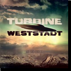 Cover: Turbine Weststadt - Wir sind zurück