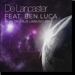 Cover: De Lancaster feat. Ben Luca - Major Tom (völlig losgelöst) 2015