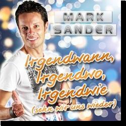 Cover: Mark Sander - Irgendwann, Irgendwo, Irgendwie (Sehn wir uns wieder)