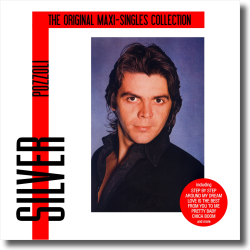 Cover: Silver Pozzoli - The Original Maxi-Singles Collection
